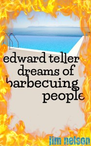 Edward Teller Dreams of Barbecuing People-10_1410