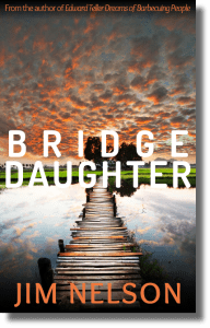 Bridge Daughter by Jim Nelson