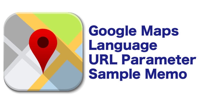 Google Maps Language URL Parameter Sample Memo