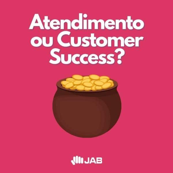 atendimento ou customer success