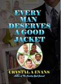 Books by Crystal Evans - Every man deserves a good jacket