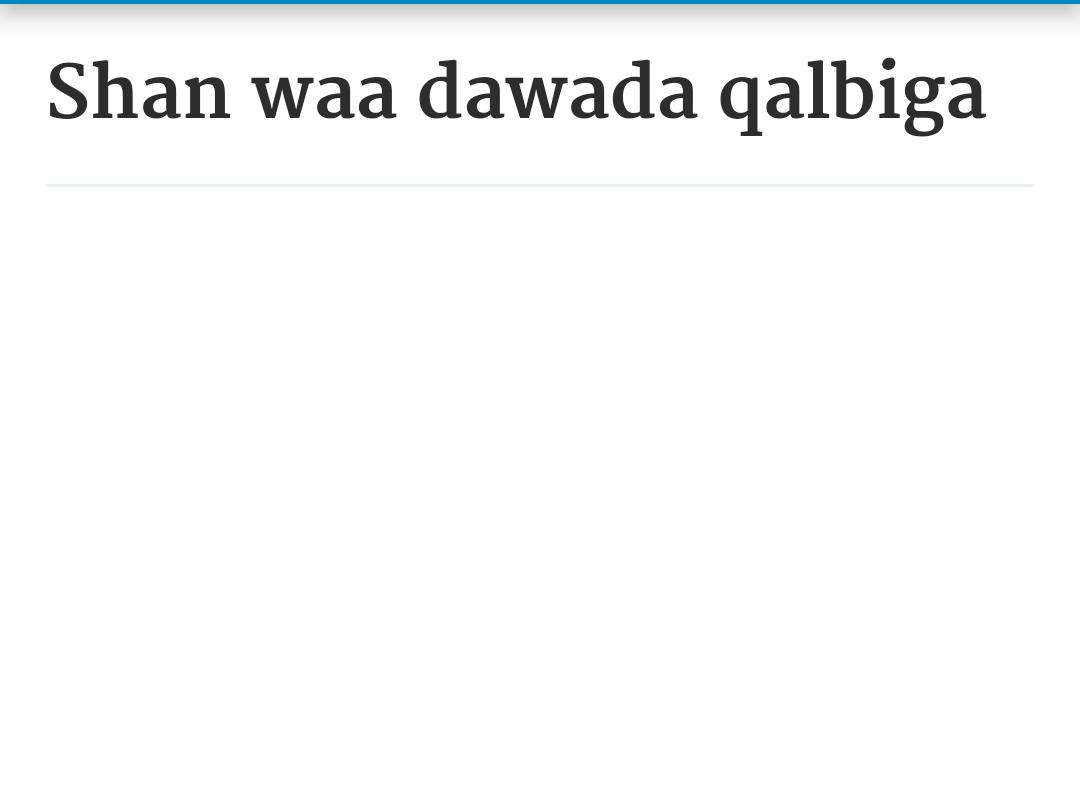 Shan waa dawada qalbiga
