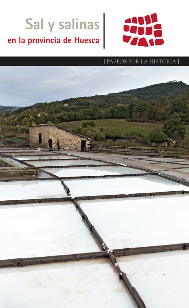 Paseos por la historia. Sal y salinas en la provincia de Huesca.