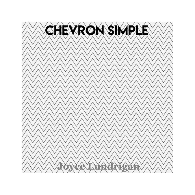 Chevron Simple - Joyce Lundrigan
