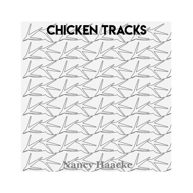 Chicken Tracks - Nancy Haacke