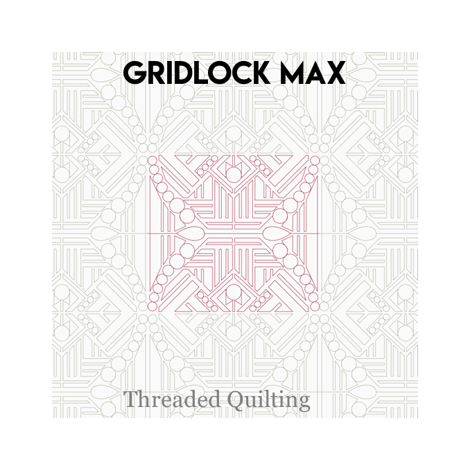 Gridlock Max - Threaded Quilting