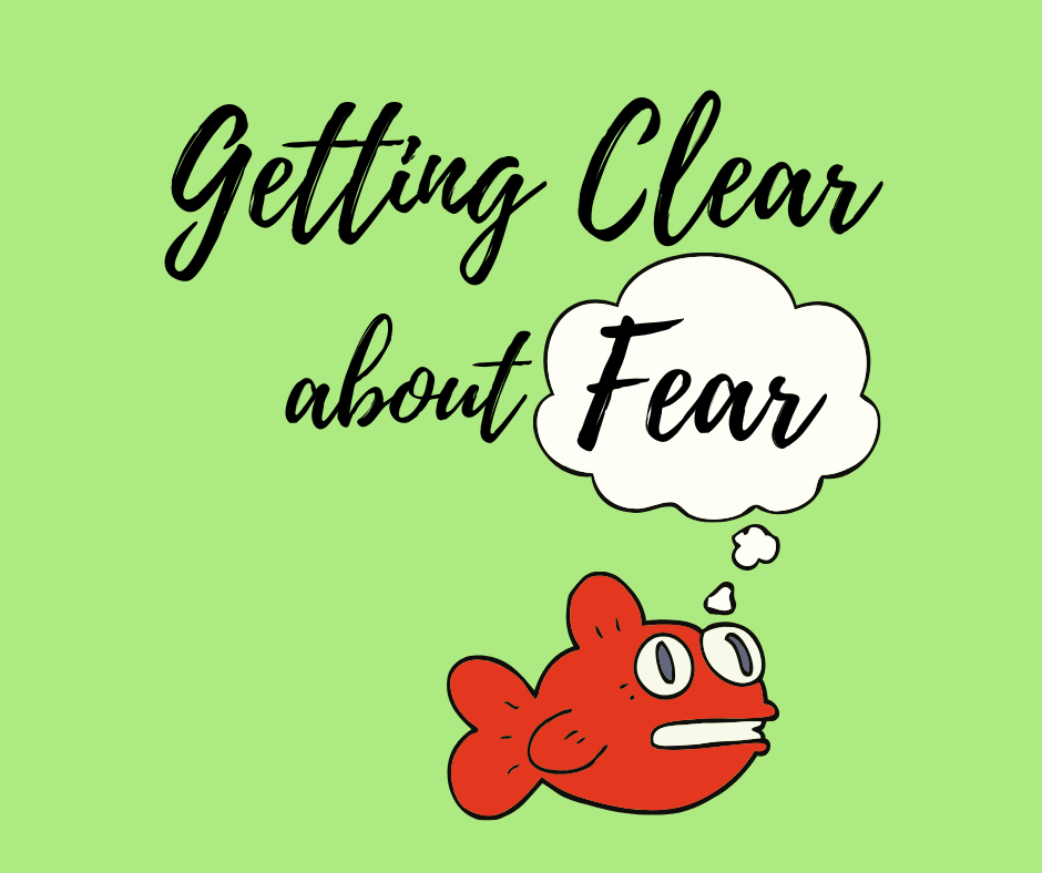 "scared cartoon fish swimming on green background, with thought bubble overhead ""Fear"""
