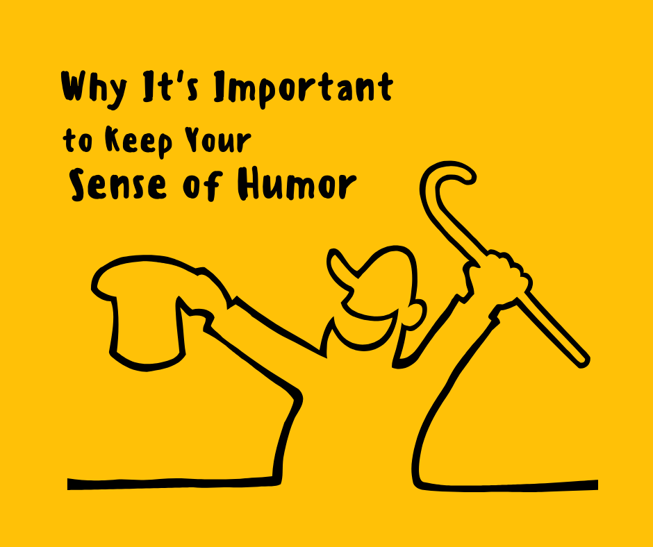 Why Its Important to Keep Your Sense of Humor - Jack