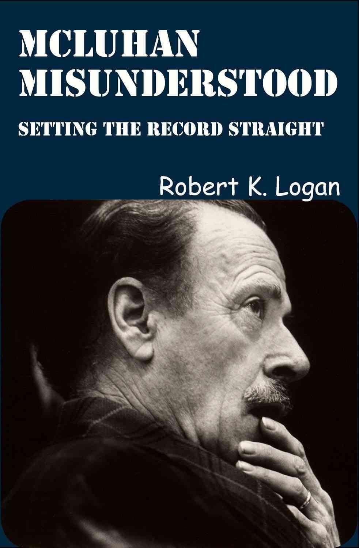McLuhan-Misunderstood-Setting-the-Record-Straight-9781926780528