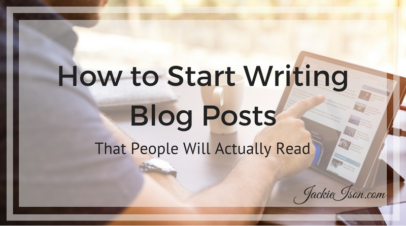 How to Start Writing Blog Posts That People Will Actually Read