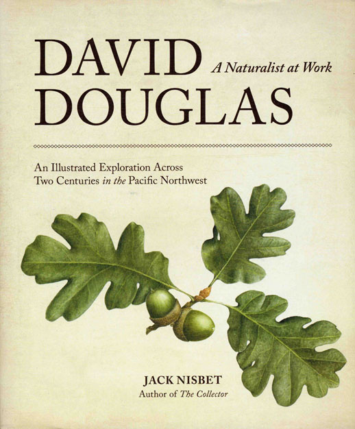 David Douglas: A Naturalist at Work