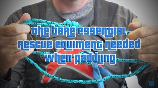 Bare essential rescue equipment when paddling