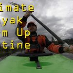 The 'Ultimate'Warm up routine for WhiteWater kayaking