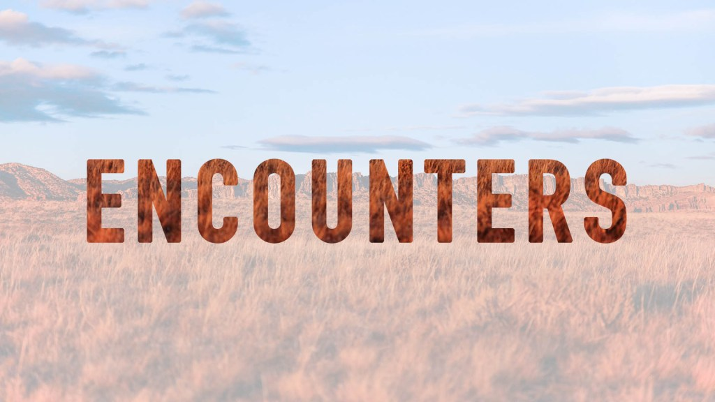 Encounters Sermon Series