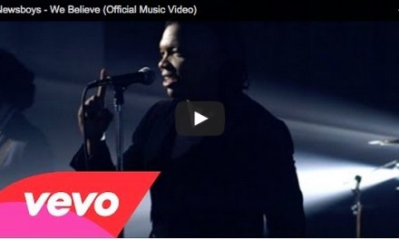 "MTV of the DAY: Newsboys' ""We Believe"""