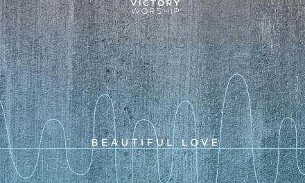 "Victory Worship Releases Latest Single, ""Beautiful Love"""
