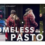 The Homeless Man…is the Pastor [VIDEO]