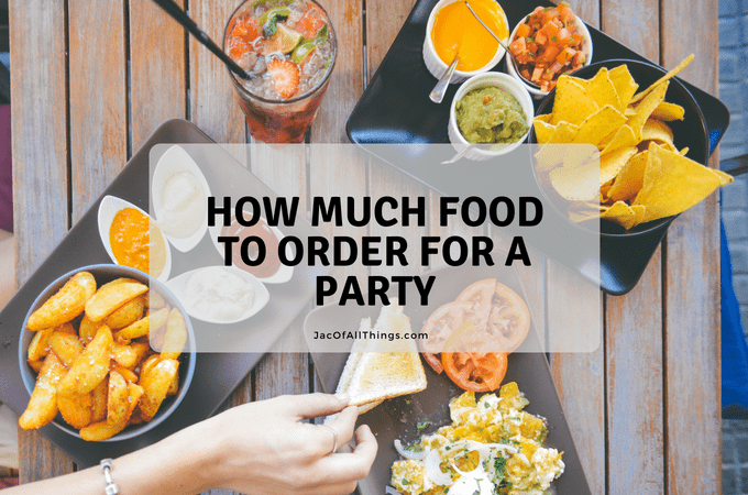How Much Food to Order for a Party