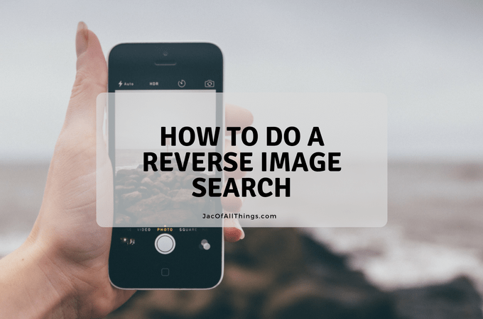 How to Do a Reverse Image Search from your Computer or iPhone