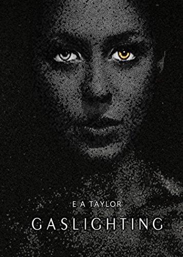 E A Taylor's debut novel, Gaslighting