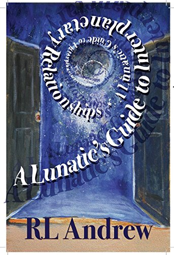 R L Andrew's debut novel A lunatics guide to interplanetary relationships