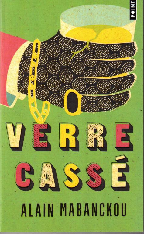 """""""Verre cassé"""" d'Alain Mabanckou (note de lecture)"""