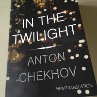 In the Twilight by Anton Chekhov (tr. Hugh Aplin)