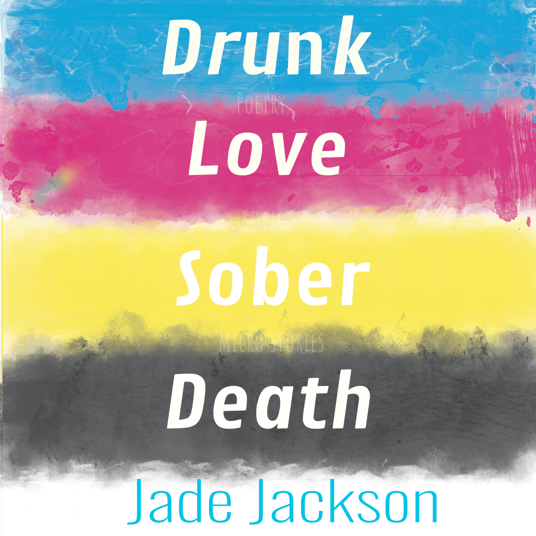 drunk love sober death book cover with blue pink yellow and black stripes by Jade Jackson