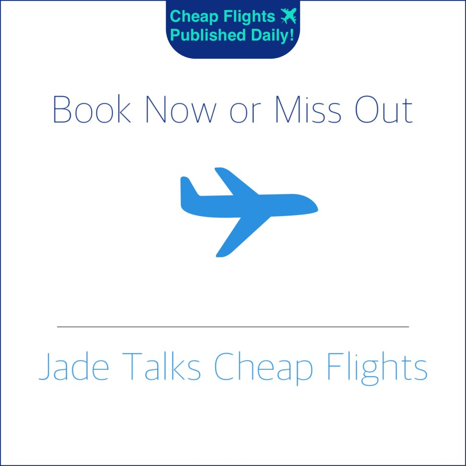 Jade Talks Cheap Flights