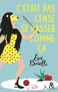 cover-cetaitpascensesepassercommeca-eve-borelli