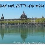 Plan your Visit to Lyon