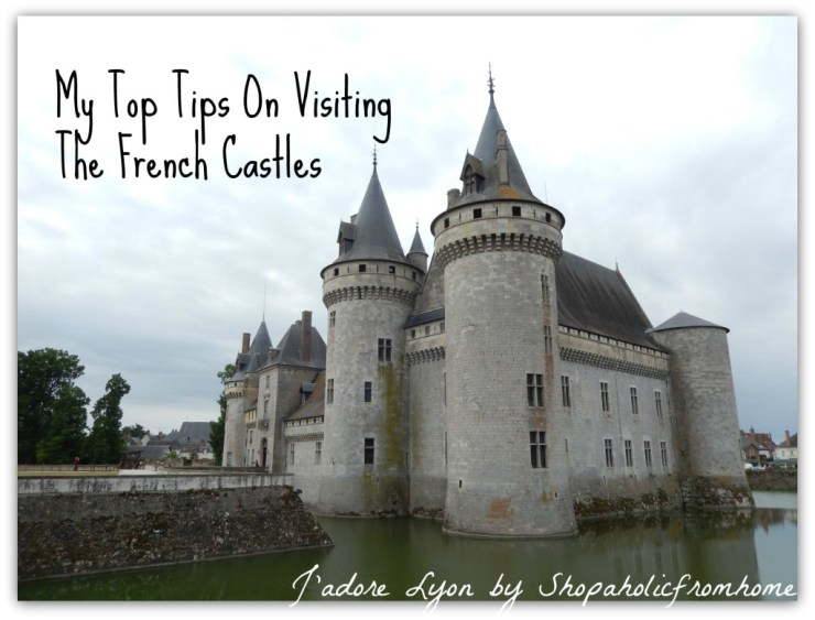 My Top Tips On Visiting The French Castles1