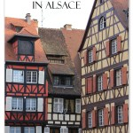 Find out what Places you should visit in Alsace and Why!