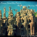 Why The Postman Cheval Ideal Palace is An Amazing & Stunning Masterpiece?