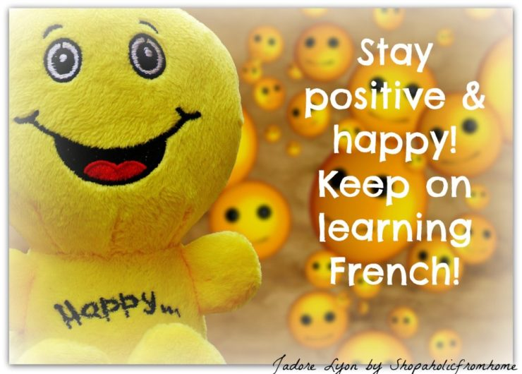 stay-positiave-and-happy-keep-on-learning-french