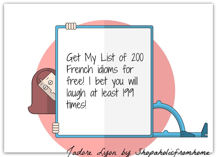 get-my-list-of-200-french-idioms-for-free-i-bet-you-will-laugh-at-least-199-times