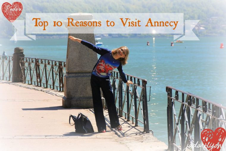 Top 10 Reasons to Visit Annecy