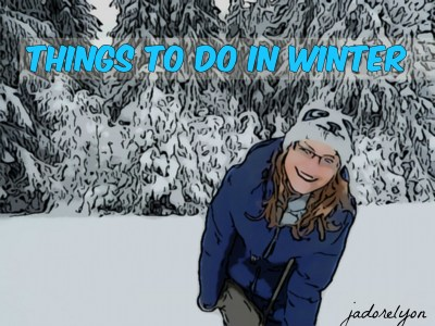 Things to do in Winter Blog