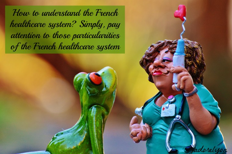 How to understand the French healthcare system_ Simply, pay attention to those particularities of the French healthcare system