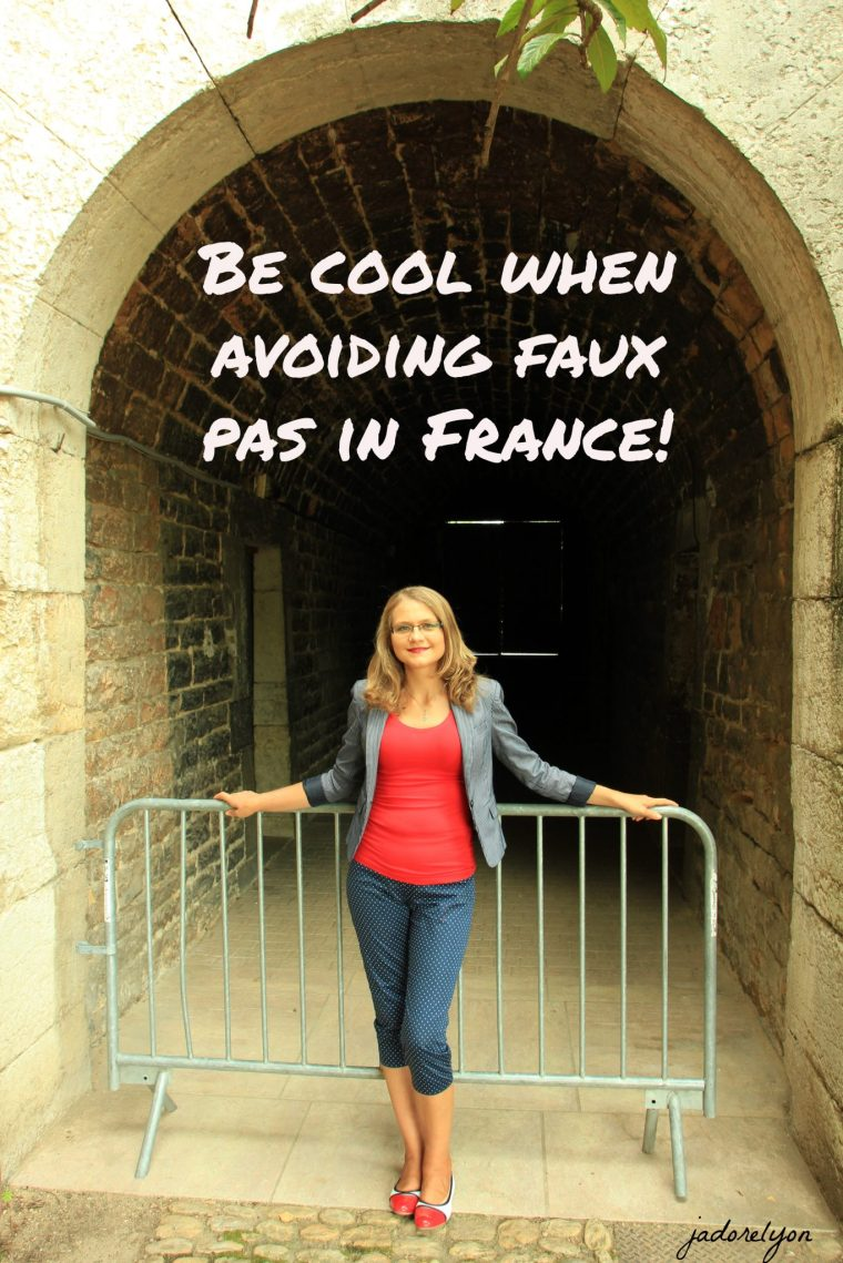 Be cool when avoiding faux pas in France!