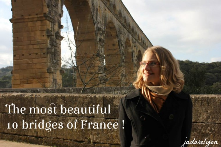 he most beautiful 10 bridges of France which you should see.