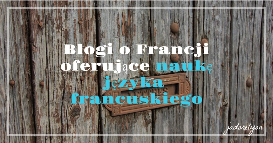 Ciekawe blogi o Francji oferujące naukę języka francuskiegoOK