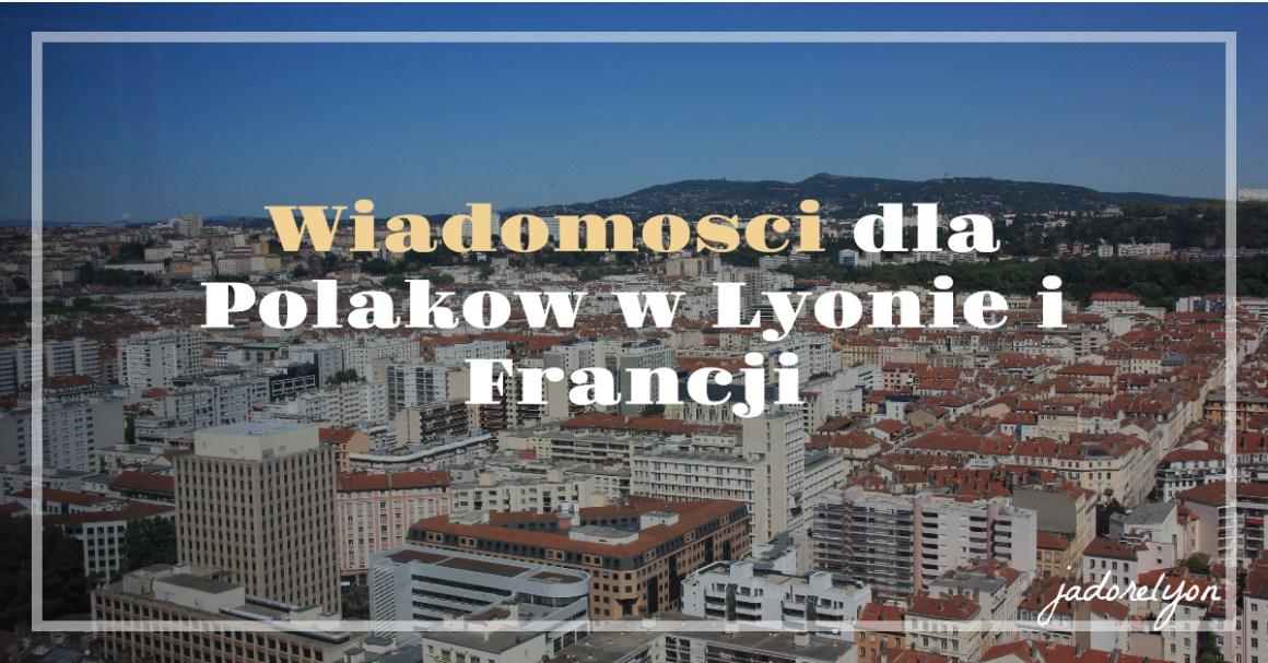 Wiadomosci dla Polakow w Lyonie i Francji OK