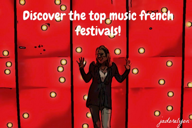 Discover the top music french festivals