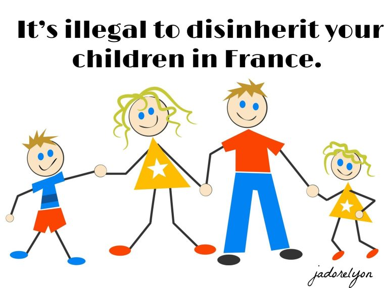 It's illegal to disinherit your children in France.