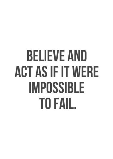 Believe and act