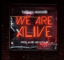 Tatiana Manaois – We Are Alive