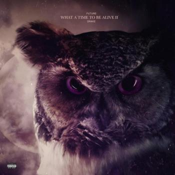 Drake & Future What A Time To Be Alive II Album Zip Download