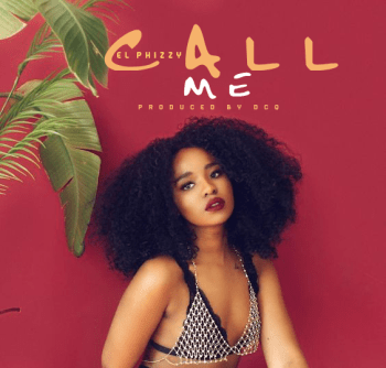 El Phizzy – Call Me