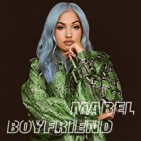 Download Mp3: Mabel – Boyfriend